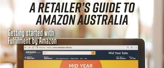 Special report: A retailer's guide to Amazon Australia